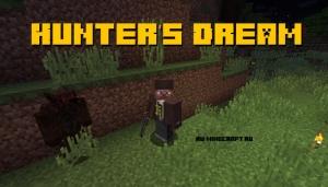 Hunter's Dream - стань охотником [1.12.2]