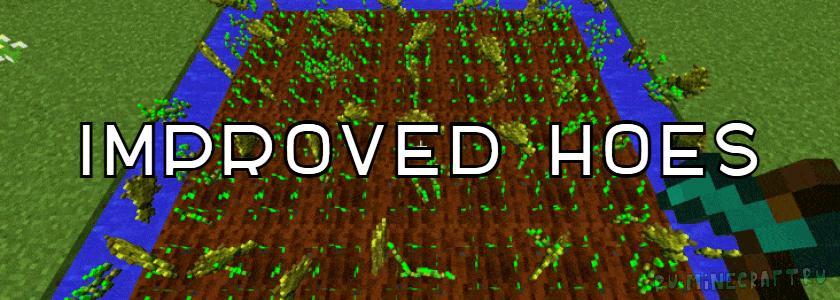 Improved Hoes — улучшенные мотыги! [1.12.2] [1.11.2] [1.10.2] [1.9.4] [1.8] [1.7.10]