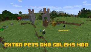 Extra Pets And Golems - новые необычные мобы и питомцы [1.14.4]