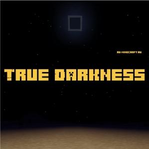 True Darkness - настоящая темнота ночью [1.16.5] [1.15.2] [1.14.4]