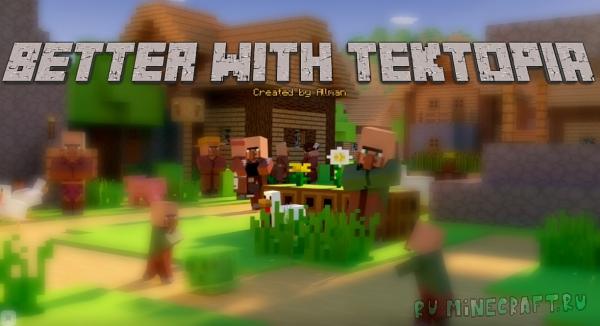 Better with TekTopia - сборка о создании своего поселения [Client] [1.12.2]