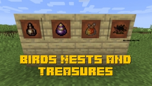 Birds Nests and Treasures - птичьи гнёзда и сокровища [1.16.1] [1.15.2] [1.14.4]