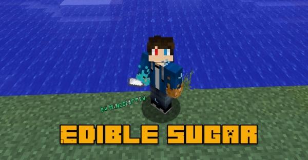 Edible Sugar - Съедобный сахар [1.15.2] [1.14.4] [1.13.2] [1.12.2]