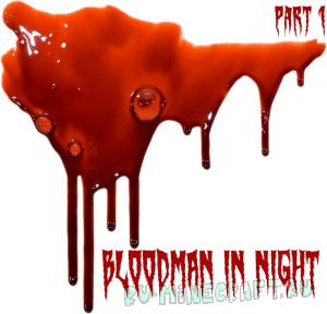 Bloodman In Night Part 1 - хоррор карта [1.12.2]