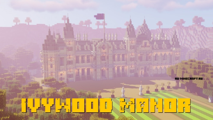IvyWood Manor - большое поместье [1.14.4]