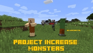 Project Increase: Monsters - новые мобы [1.12.2]