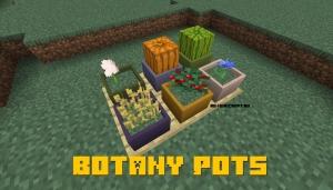 Botany Pots - растения в горшках [1.16.5] [1.15.2] [1.14.4]