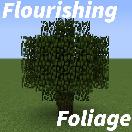 Flourishing Foliage - листва деревьев отрастает [1.14.4] [1.12.2]