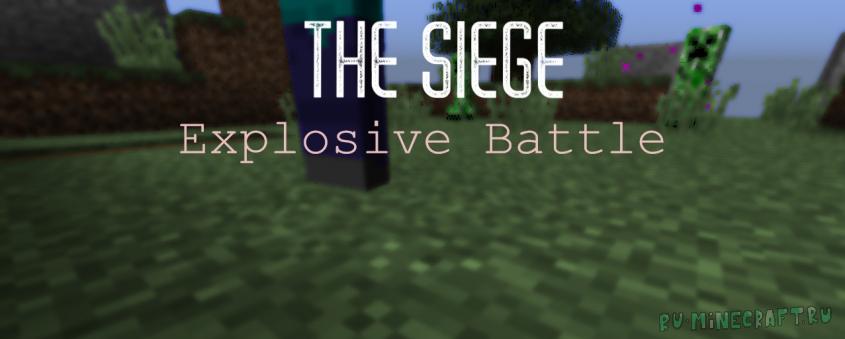 The Siege: Explosive Battle - битва с криперами [1.12.2]
