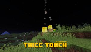 Thicc Torch - огромный факел в 2 блока [1.15.2] [1.14.4] [1.12.2]
