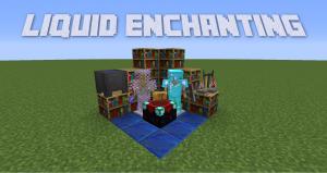 Liquid Enchanting - зачарование с помощью зелий [1.12.2] [1.11.2] [1.10.2] [1.7.10]