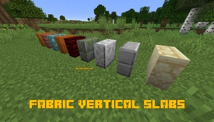 Fabric Vertical Slabs - вертикальные полублоки [1.16] [1.15.2]