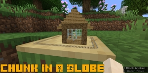 Chunk In A Globe - мини мир для декора [1.16.5] [1.15.2]