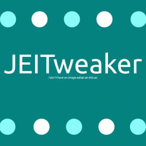 JEITweaker [1.16.5] [1.15.2] [1.14.4]