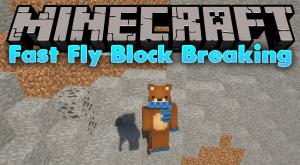 FastFlyBlockBreaking - ломай быстро в полёте [1.14.4] [1.12.2] [1.11.2] [1.10.2] [1.8.9] [1.7.10]