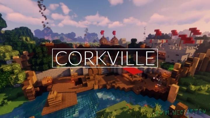 Corkville - небольшая деревня с замком [1.16] [1.15.2] [1.14.4]