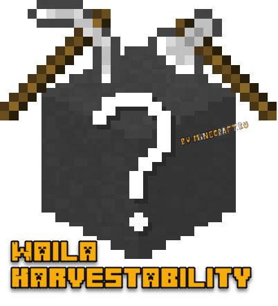 Waila Harvestability - подсказка чем ломать блок [1.16.5] [1.15.2] [1.14.4] [1.12.2] [1.11.2] [1.8.9] [1.7.10]