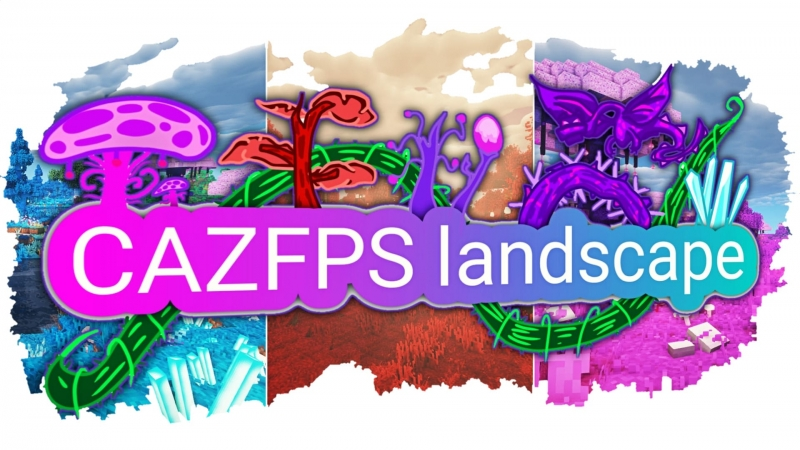 CAZfps landscape - яркие измерения планеты [1.15.2] [1.14.4] [1.12.2]