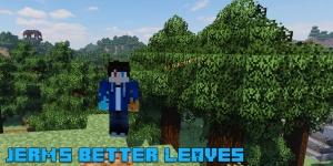 Jerm's Better Leaves - реалистичные текстуры листвы [1.17] [1.16.5] [1.15.2] [1.14.4] [16x]