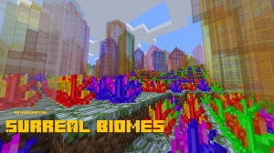 Surreal Biomes - необычные биомы [1.16] [1.15.2]