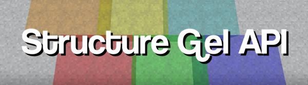 Structure Gel API [1.16.1] [1.15.2] [1.14.4]