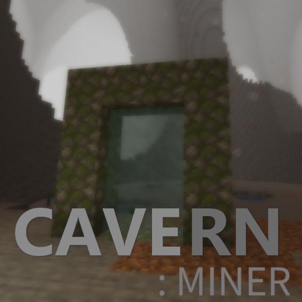 Cavern: Miner - измерения пещеры для добычи [1.15.2]