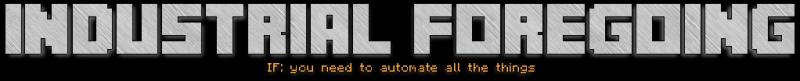 Industrial Foregoing - индустриальные машины [1.16.3] [1.15.2] [1.14.4] [1.12.2] [1.11.2]