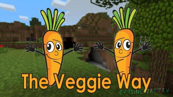 The Veggie Way Mod - вегетарианство [1.16.3] [1.15.2] [1.14.4] [1.12.2] [1.11.2]