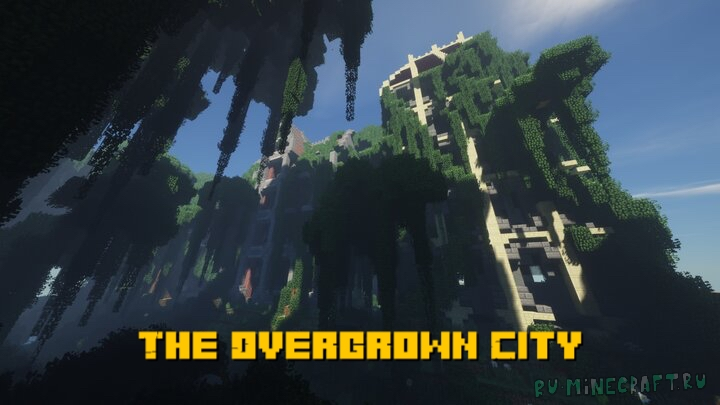The Overgrown City - заброшенный город [1.12.2]