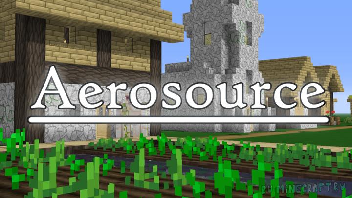 Aerosource - больше деталей в мире майнкрафта [1.16.3] [1.15.2] [32x]