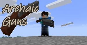 Archaic Guns - ружья и прочее оружие [1.12.2]