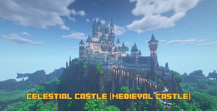Celestial Castle (Medieval Castle) - средневековый вымышленный замок [1.17] [1.16.4]