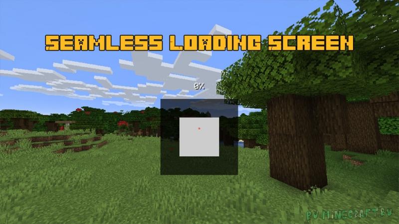 Seamless Loading Screen - новый скрин загрузки [1.17.1] [1.16.5]