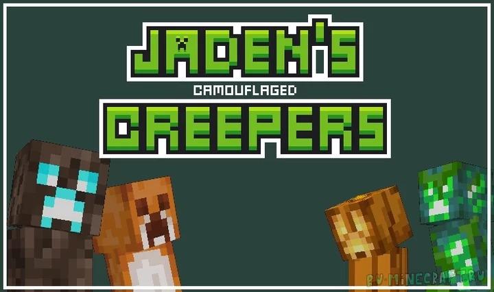 Jaden's Camouflage Creepers - криперы с камуфляжем [1.16.5] [1.15.2] [16x]