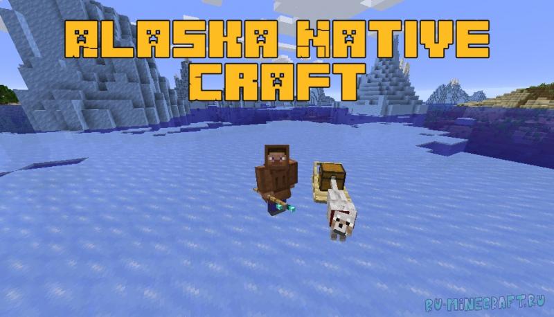 Alaska Native Craft - предметы, мобы и блоки с Аляски [1.16.5]