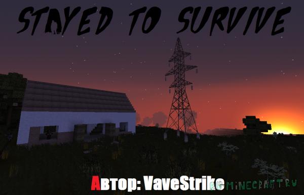 Stayed to survive - Карта Зомби Выживание, [Custom NPCs] [1.7.10]