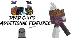 Dead Guy's Additional Features - много новых мобов [1.12.2]