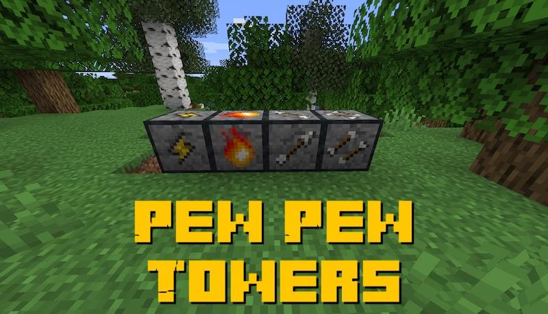 Pew Pew Towers - блоки для обороны территории [1.16.5]