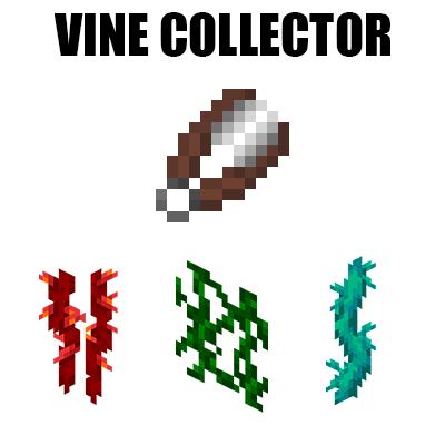 Vine Collector - быстрый сбор лиан (лоза) [1.16.5] [1.15.2] [1.14.4]