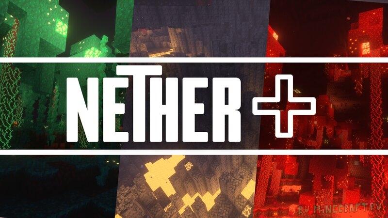 Nether Plus - улучшение внешнего мира нижнего мира [1.16.5] [1.15.2] [16x]