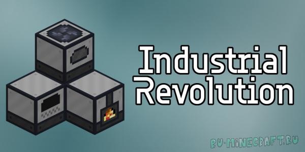 Industrial Revolution - индустриальный мод [1.16.5]