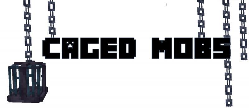 Caged Mobs - клетки для авто ферм и выращивания мобов [1.17.1] [1.16.5]