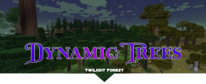 Dynamic Trees - The Twilight Forest - дополнение на реалистичные деревья [1.12.2]