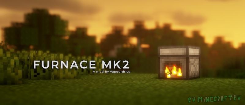 Furnace Mk2 - улучшенная печь [1.16.5]