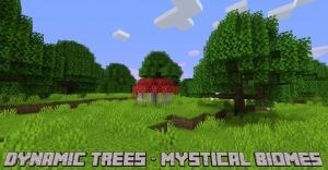 Dynamic Trees - Mystical Biomes - поддержка реалистичных деревьев [1.16.5]
