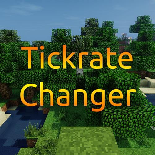 TickrateChanger - изменение тикрейта, ускорение, замедление игры [1.12.2] [1.11.2] [1.8.9] [1.7.10]