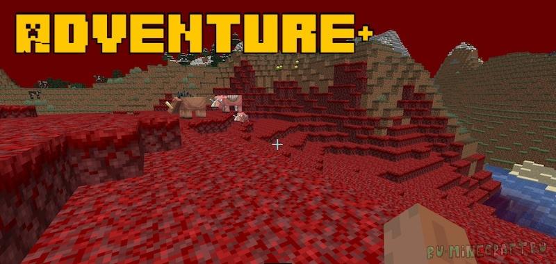 Adventure+ - сборная солянка из биомов, предметов, блоков [1.16.5]