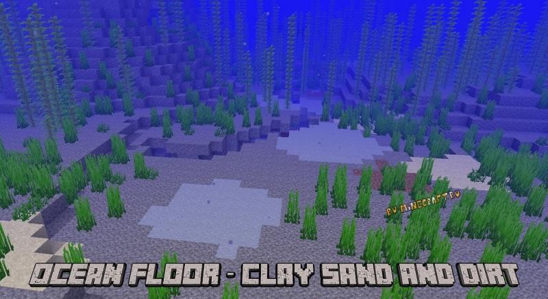 Ocean Floor - Clay Sand and Dirt - глина на дне океана [1.17.1] [1.16.5] [1.12.2] [1.8.9] [1.7.10]