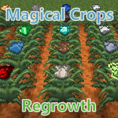 Magical Crops: Regrowth — выращивание ресурсов [1.16.5] [1.7.10] [1.6.4] [1.5.2]