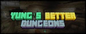 YUNG's Better Dungeons - новые подземные данжи [1.17.1] [1.16.5]